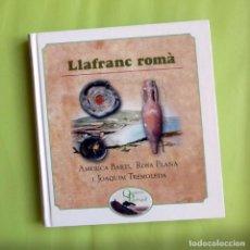 Libros de segunda mano: LLAFRANC ROMÀ. QUADERNS DE PALAFRUGELL - AMÈRICA BARTI, ROSA PLANA, JOAQUIM TREMOLEDA (VEGEU FOTOS). Lote 102369103