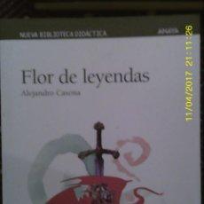 Libros de segunda mano: LIBRO Nº 1157 FLOR DE LEYENDAS DE ALEJANDRO CASONA. Lote 102464491