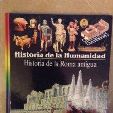 Libros de segunda mano: HISTORIA DE LA HUMANIDAD. HISTORIA DE LA ROMA ANTIGUA (LAROUSSE). Lote 102540115