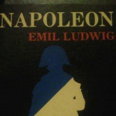 Libros de segunda mano: NAPOLEÓN. EMIL LUDWIG. IMPRESO EN MÉXICO. EDESA. EDITORIAL ÉPOCA. 1988. RÚSTICA. PÁGINAS 582. PESO 4. Lote 102630034