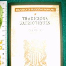 Libros de segunda mano: TRADICIONS PATRIOTIQUES PER JOAN AMADES. 2001. Lote 102670059