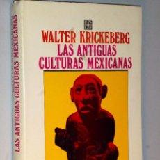 Libros de segunda mano: LA ANTIGUAS CULTURAS MEXICANAS. Lote 102844931