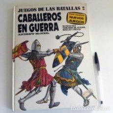 Libros de segunda mano: CABALLEROS EN GUERRA - LIBRO HISTORIA -COLEC. JUEGOS DE LAS BATALLAS 2 - EDAD MEDIA - JUEGO BATALLA. Lote 103181375