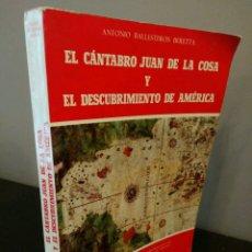 Libros de segunda mano: EL CÁNTABRO JUAN DE LA COSA Y EL DESCUBRIMIENTO DE AMÉRICA. Lote 80055169
