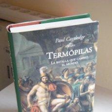 Libros de segunda mano: TERMÓPILAS (LA BATALLA QUE CAMBIÓ EL MUNDO) - PAUL CARTLEDGE - CÍRCULO DE LECTORES -BARCELONA (2007). Lote 155696925