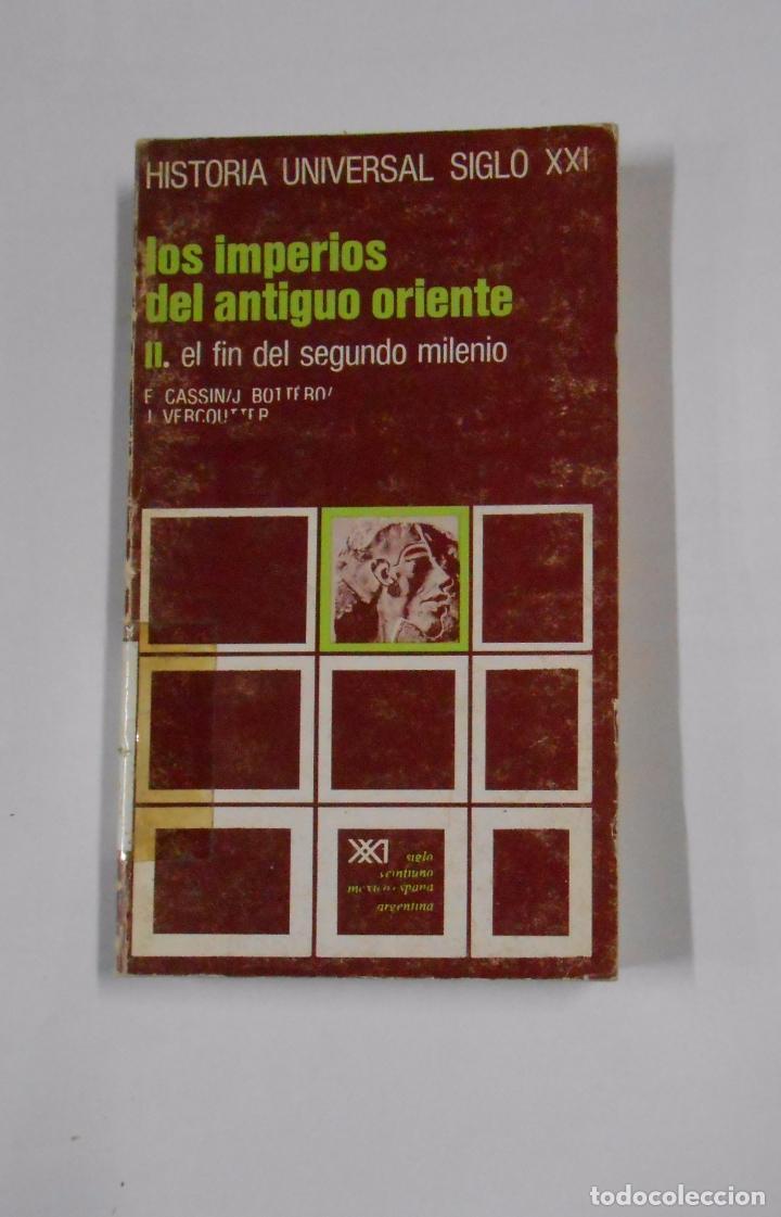 LOS IMPERIOS DEL ANTIGUO ORIENTE. II. EL FIN DEL SEGUNDO MILENIO HISTORIA UNIVERSAL VOLUMEN 3 TDK325 (Libros de Segunda Mano - Historia Antigua)