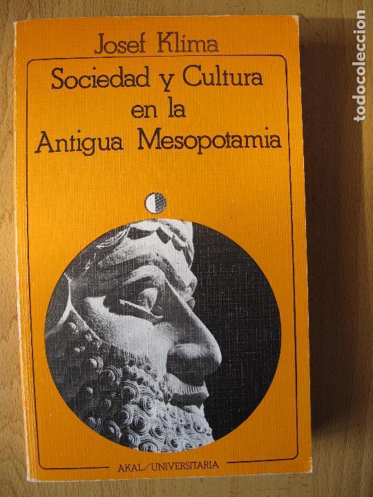 SOCIEDAD Y CULTURA EN LA ANTIGUA MESOPOTAMIA.- JOAWP KLIMA.- AKAL UNIVERSITARIA (Libros de Segunda Mano - Historia Antigua)