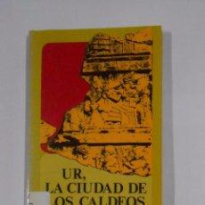 Libros de segunda mano: UR, LA CIUDAD DE LOS CALDEOS. LEONARD WOOLLEY. BREVIARIOS FONDO DE CULTURA ECONOMICA. TDK325. Lote 103475847