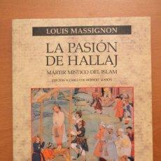 Libros de segunda mano: LOUIS MASSIGNON, HERBERT MASON - LA PASIÓN DE HALLAJ. MÁRTIR MÍSTICO DEL ISLAM - PAIDÓS. Lote 103896931