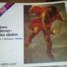 Libros de segunda mano: DIOSES Y HÉROES: MITOS CLÁSICOS. TEMAS CLAVE SALVAT. Lote 104409182