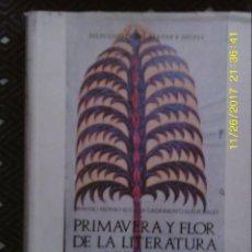 Libros de segunda mano: LIBRO Nº 1324 PRIMAVERA Y FLOR DE LA LITERATURA HISPANICA. Lote 104548159
