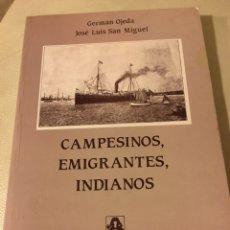 Libros de segunda mano: CAMPESINO, EMIGRANTES, INDIANOS. Lote 104628048