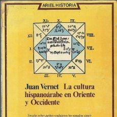 Libros de segunda mano - LA CULTURA HISPANOÁRABE EN ORIENTE Y OCCIDENTE, Juan Vernet - 105320103