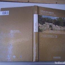 Libros de segunda mano: HISTORIA DE LAS ISLAS BALEARES TOMO 2 MALLORCA Y MENORCA EN LA EDAD DE HIERRO. Lote 105337919