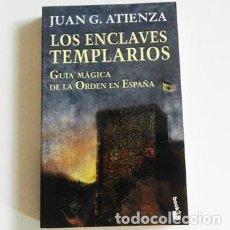 Libros de segunda mano: LOS ENCLAVES TEMPLARIOS - LIBRO JUAN G ATIENZA - GUÍA MÁGICA DE LA ORDEN EN ESPAÑA - HISTORIA TEMPLE. Lote 105382779