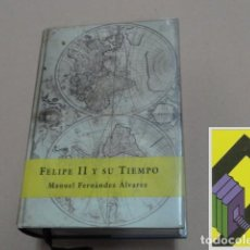 Libros de segunda mano: FERNANDEZ ALVAREZ, MANUEL: FELIPE II Y SU TIEMPO.. Lote 105430327