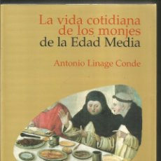 Libros de segunda mano: ANTONIO LINAGE CONDE. LA VIDA COTIDIANA DE LOS MONJES DE LA EDAD MEDIA. EDITORIAL COMPLUTENSE. Lote 183072821