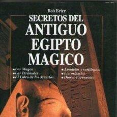 Libros de segunda mano: SECRETOS DEL ANTIGUO EGIPTO MAGICO, BOB BRIER. Lote 105788267