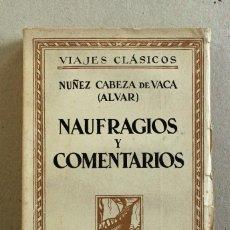 Libros de segunda mano: NAUFRAGIOS Y COMENTARIOS // NUÑEZ CABEZA DE VACA // VIAJES CLÁSICOS // 1944 // ESPASA-CALPE. Lote 106196687