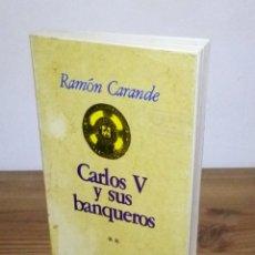 Libros de segunda mano: CARLOS V Y SUS BANQUEROS. CARANDE RAMÓN. TOMO II. 1977. Lote 102990543