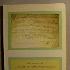Libros de segunda mano: LA COLECCIÓN DIPLOMÁTICA DE SANCHO RAMIREZ / ÁNGEL CANELLAS LÓPEZ. Lote 107238079