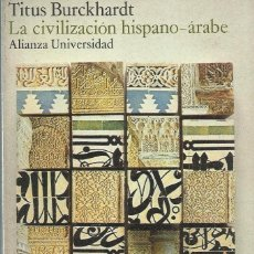 Libros de segunda mano - LA CIVILIZACIÓN HISPANO-ÁRABE, Titus Burckhardt - 108015339