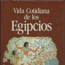Libros de segunda mano: VIDA COTIDIANA DE LOS EGIPCIOS, FRANCO CIMMINO. Lote 108221463
