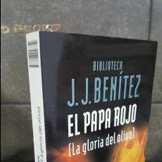 Libros de segunda mano: JJ. BENITEZ, EL PAPA ROJO (LA GLORIA DEL OLIVO) . Lote 108568395
