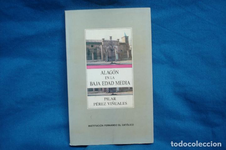 ALAGÓN EN LA BAJA EDAD MEDIA 1400/1450- PILAR PÉREZ VIÑUALES - INST. FERNANDO EL CATÓLICO 1988 (Libros de Segunda Mano - Historia Antigua)