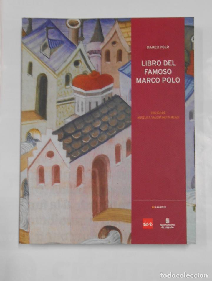 LIBRO DEL FAMOSO MARCO POLO (LIBRO DE LE COSE MIRABILE). EDICIÓN ANGÉLICA VALENTINETTI MENDI. TDK326 (Libros de Segunda Mano - Historia Antigua)
