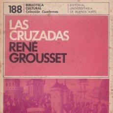 Libros de segunda mano: LAS CRUZADAS. DE RENÉ GROUSSET. Lote 109105027