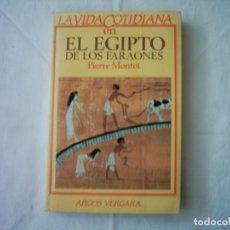 Libros de segunda mano - PIERRE MONTET. LA VIDA COTIDIANA EN EL EGIPTO DE LOS FARAONES. 1983. PRIMERA EDICIÓN. - 109155599