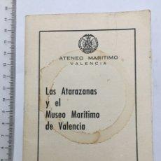 Livres d'occasion: LAS ATARAZANAS Y EL MUSEO MARÍTIMO DE VALENCIA. POR D. JOSÉ MARTINEZ ORTIZ.. Lote 109179490