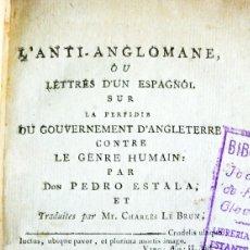 Libros de segunda mano: [PUERTO RICO] ESTALA, PEDRO. L'ANTI-ANGLOMANE, OU LETTRES D'UN ESPAGNOL SUR..GOUVERNEMENET D'ANGLETE. Lote 130710706