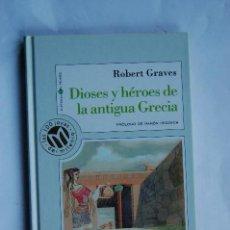 Livres d'occasion: DIOSES Y HEROES DE LA ANTIGUA GRECIA DE ROBERT GARVES. EDITORIAL UNIDAD EDITORIAL. 1999. TAPA DURA. . Lote 109537871
