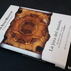Libros de segunda mano: 2003 - MENOCAL - LA JOYA DEL MUNDO: MUSULMANES, JUDÍOS Y CRISTIANOS - LA TOLERANCIA EN AL-ANDALUS . Lote 109890439