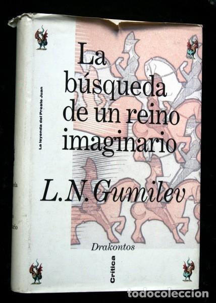 LA BUSQUEDA DE UN REINO IMAGINARIO - LA LEYENDA DEL PRESTE JUAN - L. N. GUMILEV ISBN: 9788474236101 (Libros de Segunda Mano - Historia Antigua)