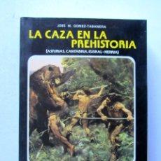 Libros de segunda mano: LA CAZA EN LA PREHISTORIA. JOSÉ M. GÓMEZ-TABANERA. EDICIONES ISTMO 1980. ILUSTRADO. 415 PAGS.. Lote 110464946