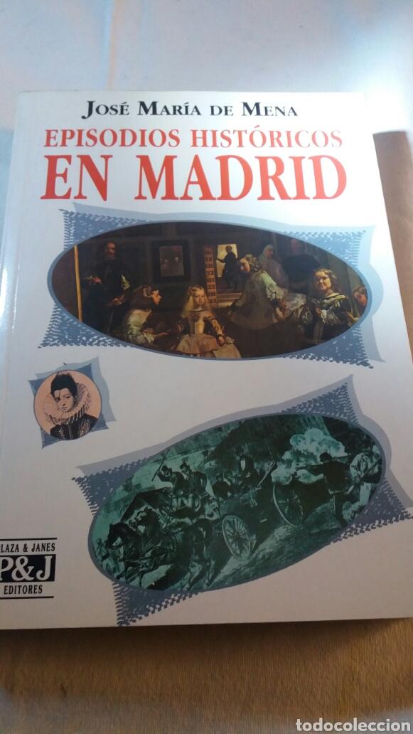 EPISODIOS HISTÓRICOS EN MADRID DE JOSÉ MARÍA DE MENA (Libros de Segunda Mano - Historia Antigua)
