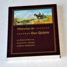 Libros de segunda mano: HISTORIAS DE DON QUIJOTE POR MARTIN D. BERRUETA. ILUSTRACIONES DE EVARISTO BARRIO.BURGOS 2005. Lote 117572866