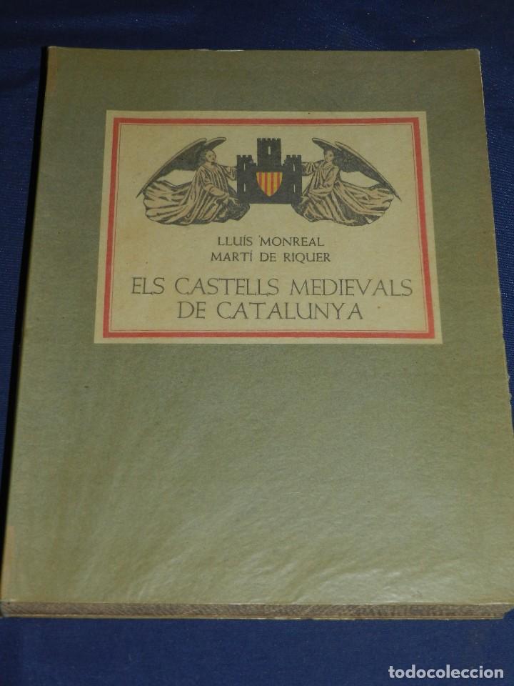 (M) LLUIS MONREAL , MARTI DE RIQUER - ELS CASTELLS MEDIEVALS DE CATALUNYA , BARCELONA 1958 (Libros de Segunda Mano - Historia Antigua)