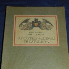 Libros de segunda mano: (M) LLUIS MONREAL , MARTI DE RIQUER - ELS CASTELLS MEDIEVALS DE CATALUNYA , BARCELONA 1958. Lote 111151243