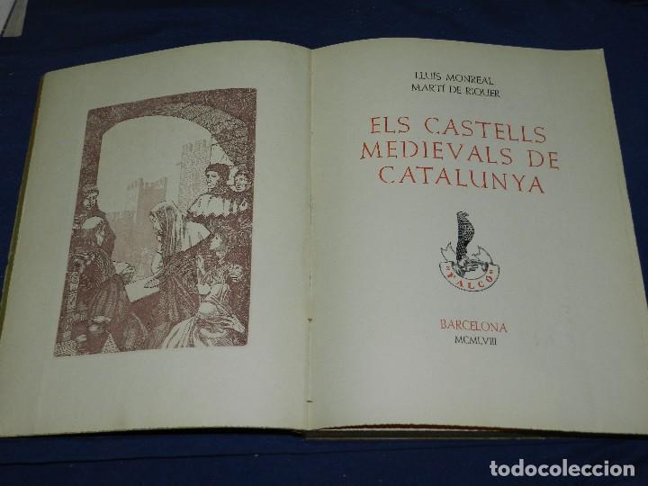 Libros de segunda mano: (M) LLUIS MONREAL , MARTI DE RIQUER - ELS CASTELLS MEDIEVALS DE CATALUNYA , BARCELONA 1958 - Foto 3 - 111151243
