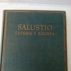 Libros de segunda mano: SALUSTIO - CATILINA Y JUGURTA - VOL. I - ED. ALMA MATER 1954. Lote 111279291