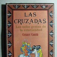 Libros de segunda mano: LAS CRUZADAS. LAS OCHO GESTAS DE LA CRISTIANDAD / CESARE CANTÚ / 1988. EDICOMUNICACIÓN. Lote 111462535