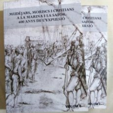 Libros de segunda mano: MUDEJARES, MORISCOS I CRISTIANS A LA MARINA I LA SAFOR VOLÚMENES I Y II. Lote 111537007