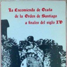 Libros de segunda mano: LA ENCOMIENDA DE OCAÑA DE LA ORDEN DE SANTIAGO A FINALES DEL SIGLO XV - JOSÉ ANTONIO GARCÍA LUJÁN. Lote 112348947