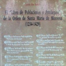 Libros de segunda mano: EL LIBRO DE POBLACIONES Y PRIVILEGIOS DE LA ORDEN DE SANTA MARÍA DE MONTESA (1234-1429) - E. DIAZ. Lote 112351463