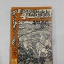 Libros de segunda mano: HISTORIA DE LA EDAD MEDIA. - E. KOSMINSKY. EDITORIAL CARTAGO MEXICO. TDK111. Lote 112420167