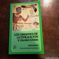 Libros de segunda mano: LOS ORÍGENES DE LA CIVILIZACIÓN. V. GORDON CHILDE. BREVIARIOS. FONDO DE CULTURA ECONÓMICA. Lote 112494327